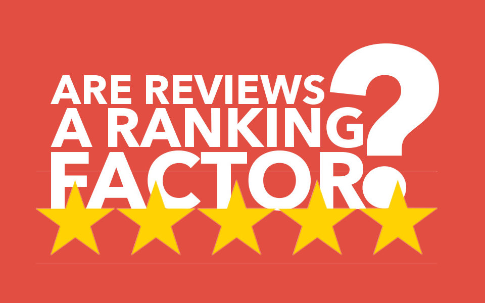 Are reviews a ranking factor