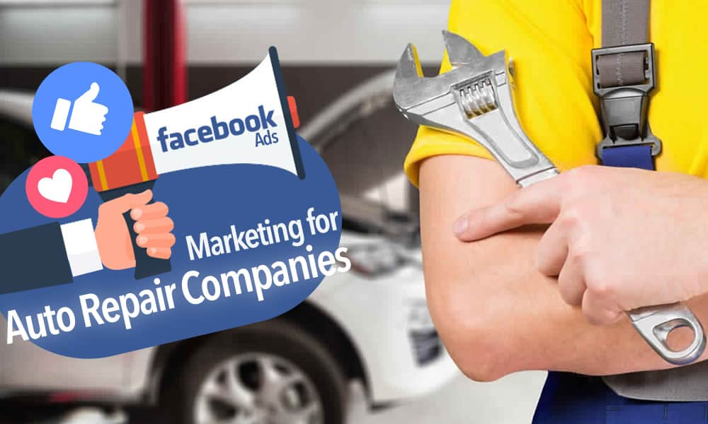 Facebook Ads for an auto repair company