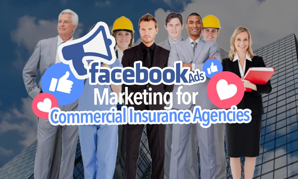 Facebook Ads for a Commercial Insurance Agency