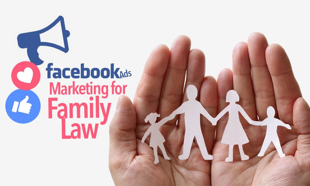 Facebook Ads for a Family Law Attorney