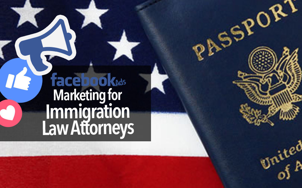 Facebook Ads for an Immigration Law Attorney
