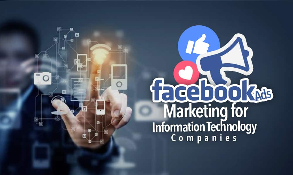 Facebook Ads for an Information Technology company