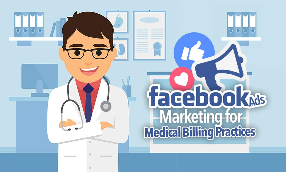 Facebook Ads for a Medical Billing company