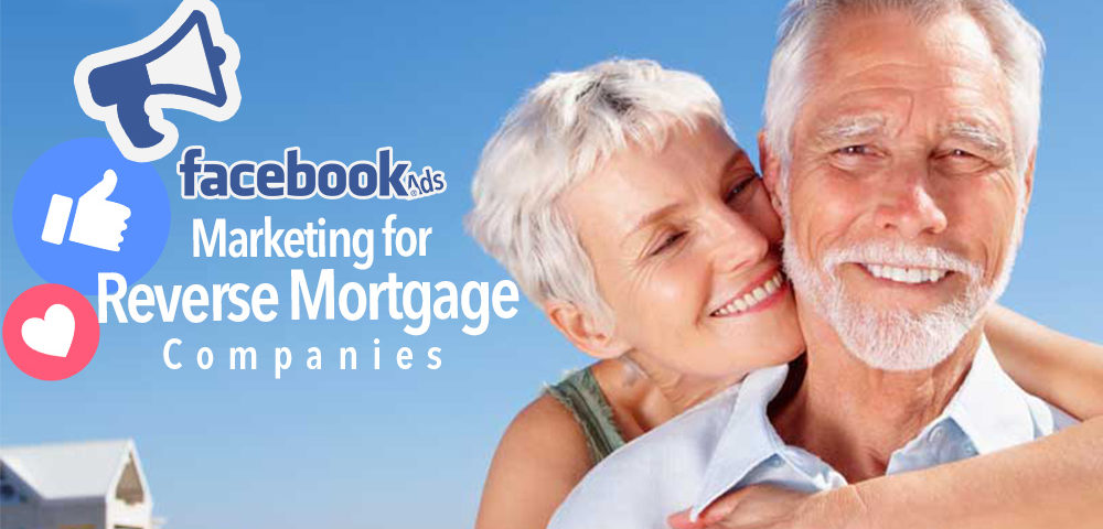 facebook ads for a reverse mortgage company