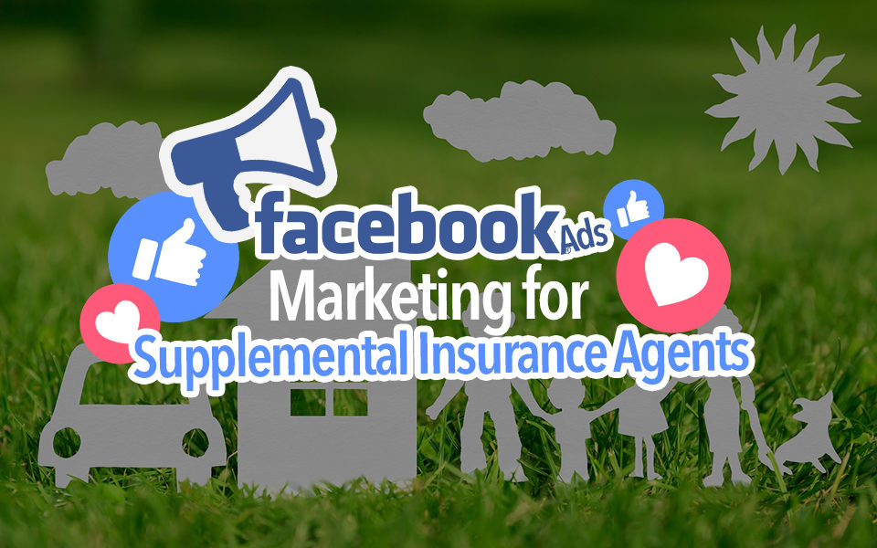 Facebook Ads for a Supplemental Insurance Agent